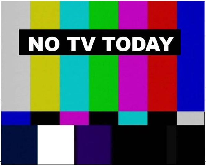 No TV Today